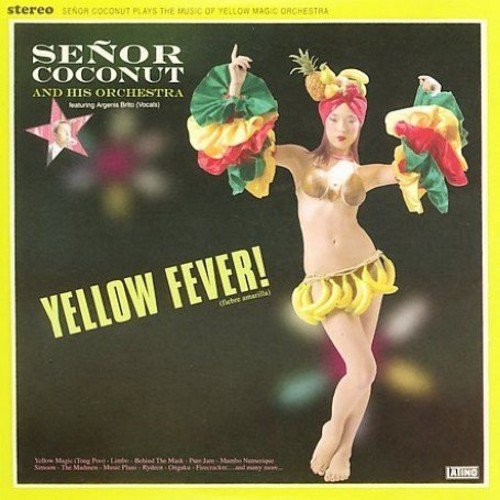 Senor Coconut and His Orchestra - Yellow Fever