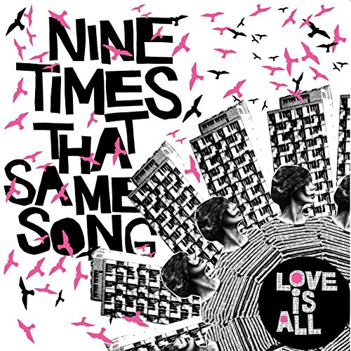 Love Is All - Nine Times That Same Song