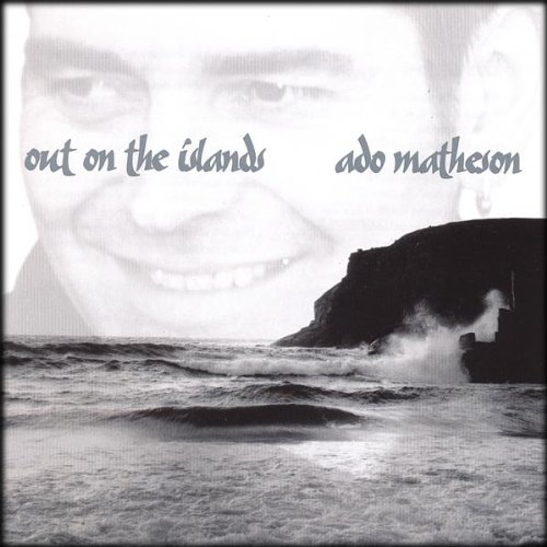 Ado Matheson - Out on the Islands