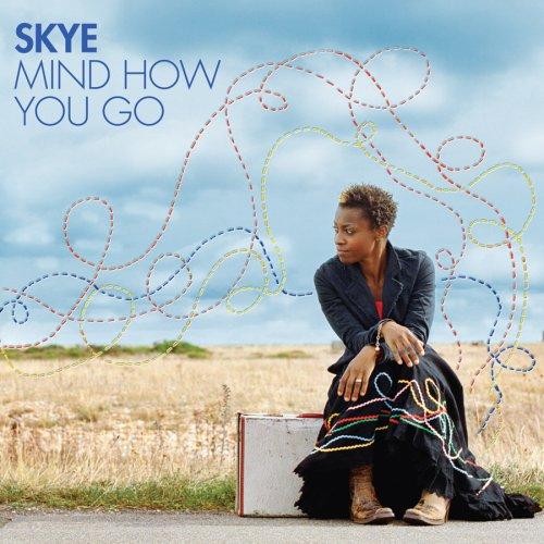 Skye - Mind How You Go By Skye