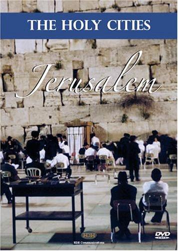 The Holy Cities: Jerusalem, Pilgrimage of Faith