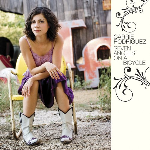 Carrie Rodriguez - Seven Angels On A Bicycle By Carrie Rodriguez