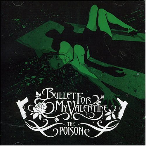 Bullet For My Valentine - Poison, The By Bullet For My Valentine