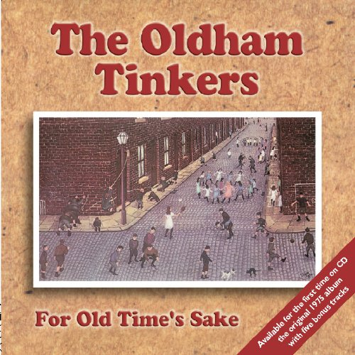 The Oldham Tinkers - For Old Time's Sake By The Oldham Tinkers