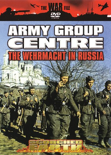 The War File: Army Group Centre - The Wehrmacht In Russia