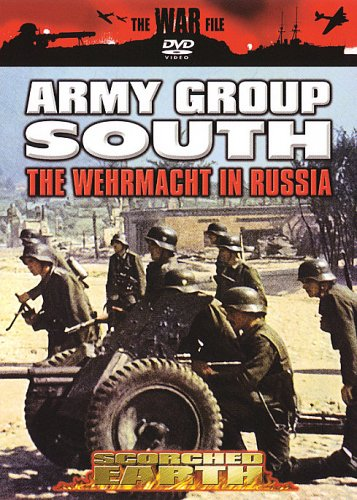 The War File: Army Group South - The Wehrmacht in Russia