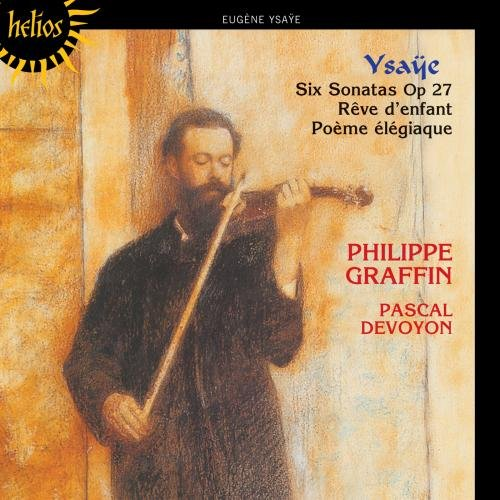 Ysaye - Six Sonatas Op. 27 (Graffin, Devoyon) By Ysaye