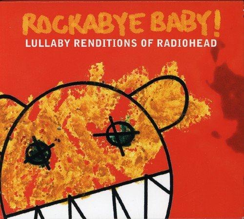 Rockabye Baby - Rockabye Baby! Lullaby Renditions of Radiohead By Rockabye Baby