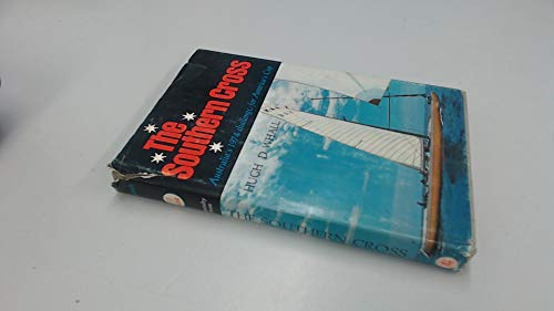 The Southern Cross; Australias 1974 challenge for Americas Cup [by] Hugh D. Whall. Illus. by Melbourne Smith By Hugh D. Whall