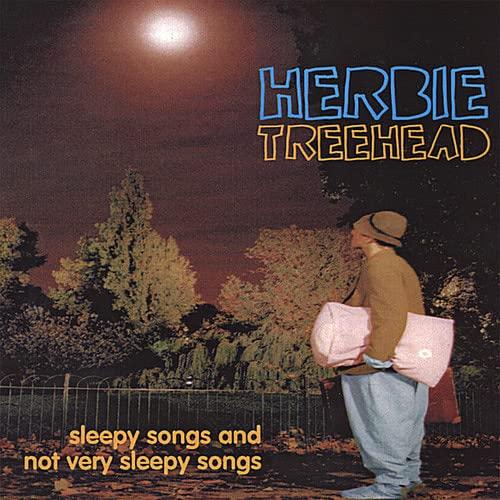 Herbie Treehead - Sleepy Songs & Not Very Sleepy Songs By Herbie Treehead