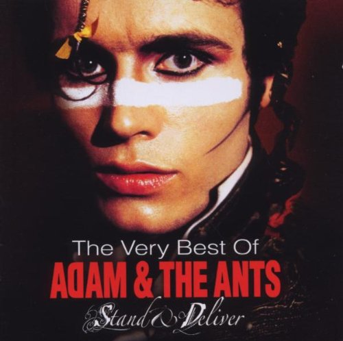 Adam & The Ants - Stand & Deliver: The Very Best Of Adam & The Ants By Adam & The Ants