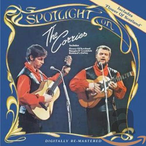 The Corries - THE CORRIES / SPOTLIGHT ON THE CORRIES By The Corries