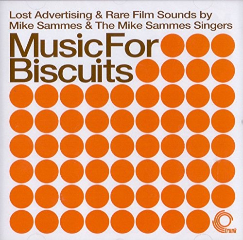 Music For Biscuits: Lost Advertising & Rare Film Sounds By Mike Sammes and The Mike Sammes S
