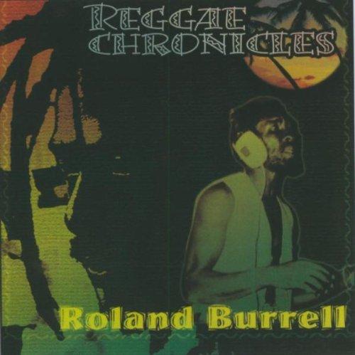 Roland Burrell - Reggae Chronicles