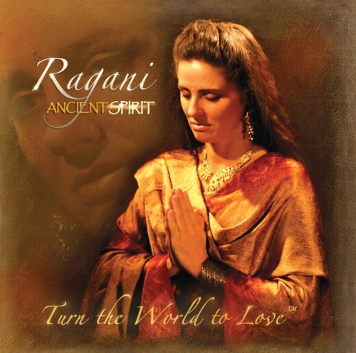 Ragani - Ancient Spirit: Yoga Chant Kirtan Music By Ragani