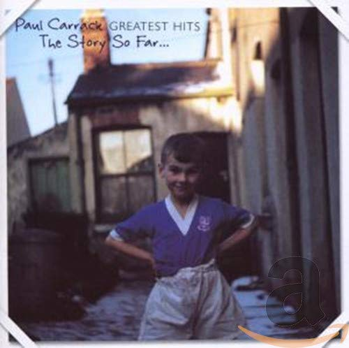 Paul Carrack - Greatest Hits: The Story So Far By Paul Carrack