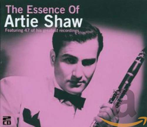 Shaw, Artie - The Essence of Artie Shaw By Shaw, Artie