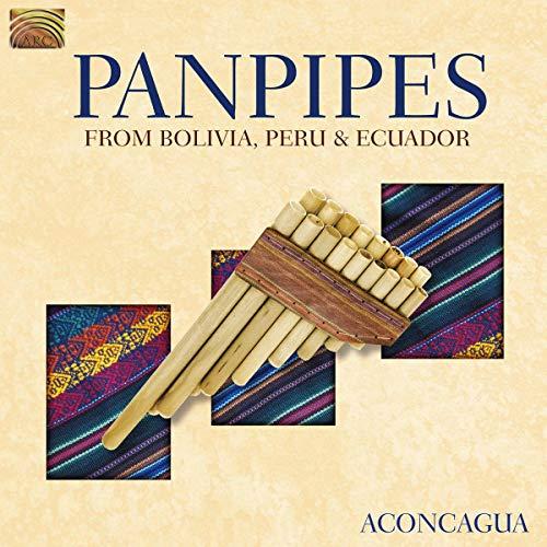 Aconcagua - Panpipes From Bolivia, Peru & Ecuador