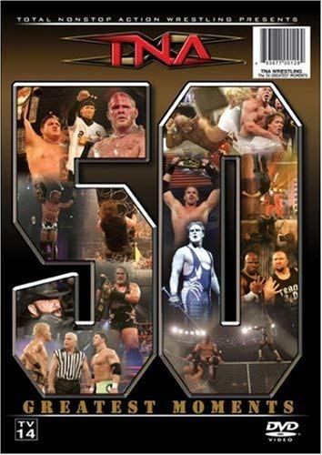 Tna Wrestling - The 50 Greatest Moments
