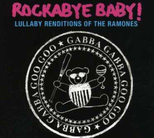 Rockabye Baby! - Rockabye Baby! Lullaby Renditions of The Ramones