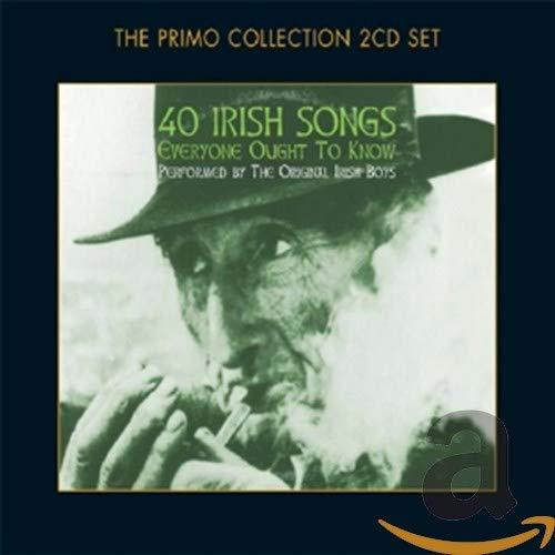 40 Irish Songs Everyone Ought to Know By The Original Irish Boys