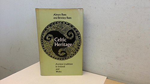 Celtic Heritage: Ancient Tradition in Ireland & Wales By Alwyn & Brinley. Rees