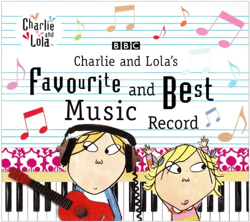 Various Artists - Charlie And Lola's Favourite And Best Music Record By Various Artists