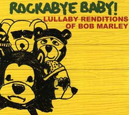 Marley, Bob.=trib= - Rockabye Baby! Lullaby Renditions of Bob Marley By Marley, Bob.=trib=
