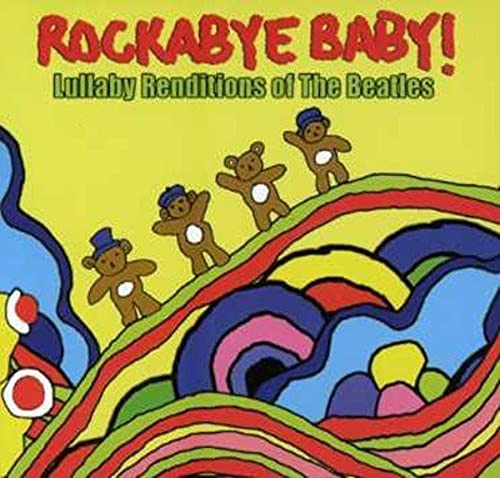Rockabye Baby! - Rockabye Baby! Lullaby Renditions of The Beatles By Rockabye Baby!