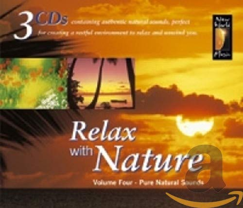 Relax With Nature Volume 4: Pure Natural Sounds By Natural Sounds
