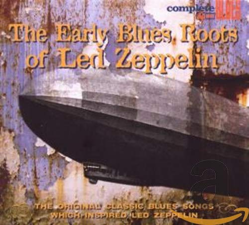 The Early Blues Roots of Led Zeppelin By Various Artists