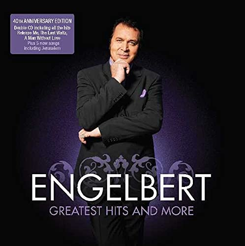 The Greatest Hits and More By Engelbert Humperdinck