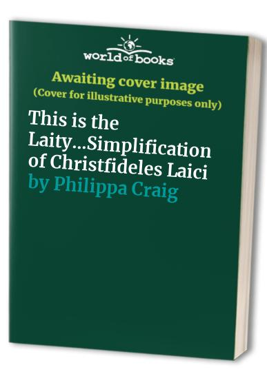 This is the Laity...Simplification of Christfideles Laici By Philippa Craig