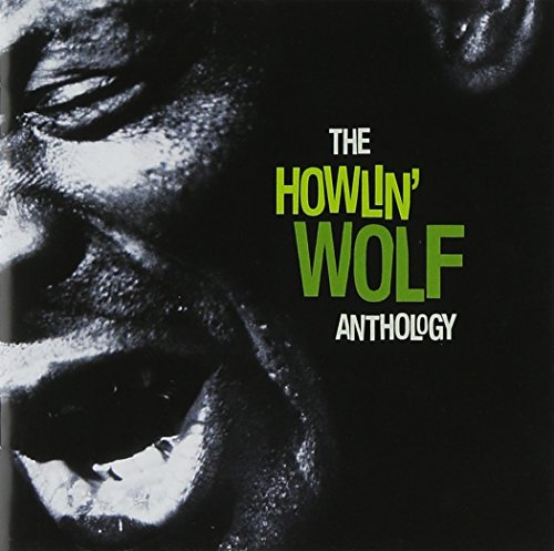 Howlin' Wolf - The Howlin' Wolf Anthology By Howlin' Wolf