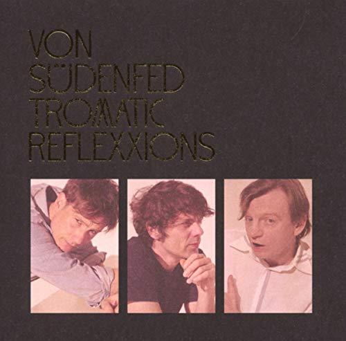 Von Sudenfed - Tromatic Reflexxions By Von Sudenfed