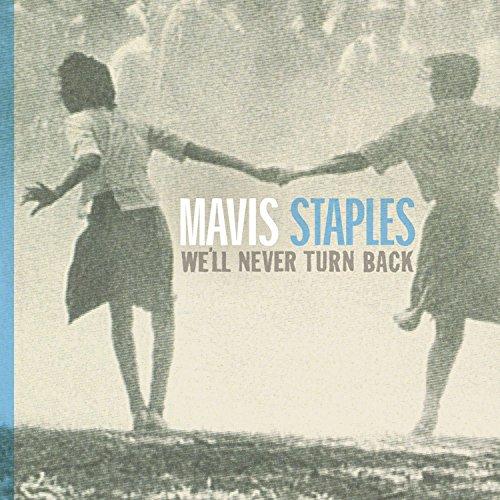 Mavis Staples - We'll Never Turn Back By Mavis Staples