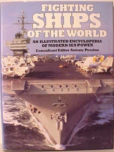 Fighting Ships of the World By Anthony. (ed.). Preston