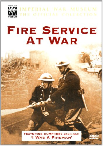 Fire Service at War (Imperial War Museum Official Collection)
