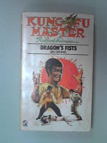 Kung-Fu Master: Dragon's Fists By JIM DENNIS