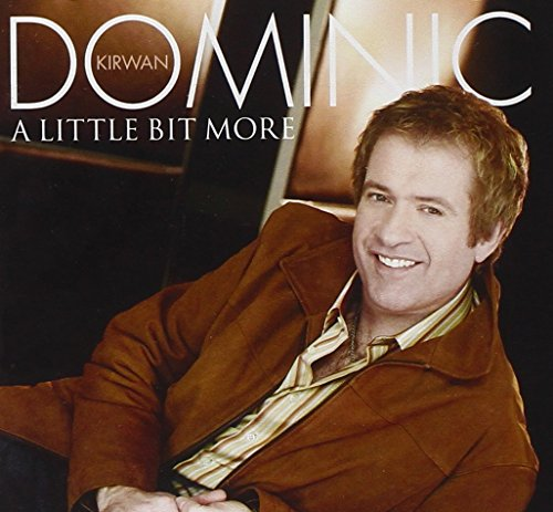 Dominic Kirwan - A Little Bit More