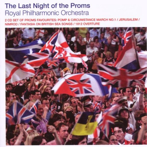 The Royal Philharmonic Orchestra - Last Night Of The Proms By The Royal Philharmonic Orchestra