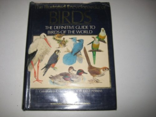 The Illustrated Encyclopedia of Birds Edited by Christopher Perrins
