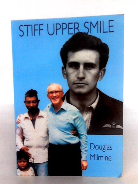 Stiff upper smile By Douglas Milmine