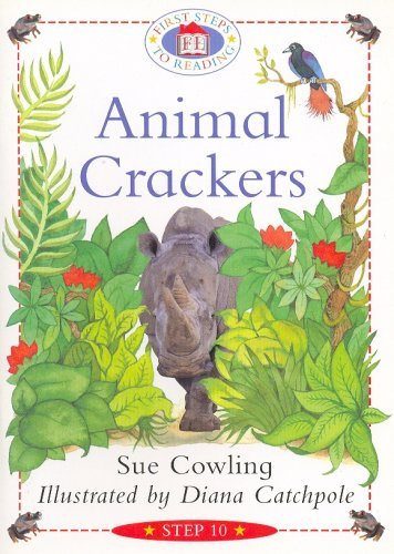 Animal crackers (First steps to reading) step 10 By Sue Cowling