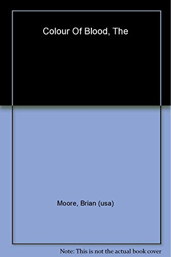 The Colour of Blood By Brian Moore