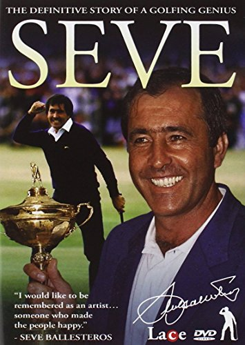 Seve : The Definitive Story Of A Golfing Genius
