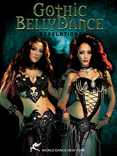Gothic Bellydance: Revelations: Multiple dance artists, watch Gothic-style belly dancing, Belly danc