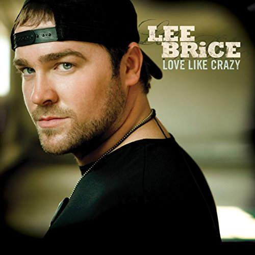 Brice, Lee - Love Like Crazy By Brice, Lee