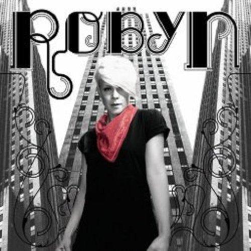Robyn - Robyn (UK Edition Bonus Track) By Robyn