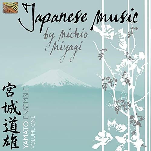Yamato Ensemble - Japanese Music By Michio Miyagi Volume 1 By Yamato Ensemble